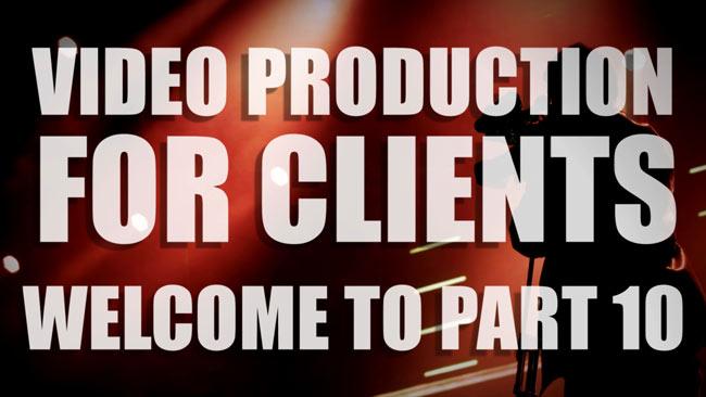 Videos for Clients Part Ten