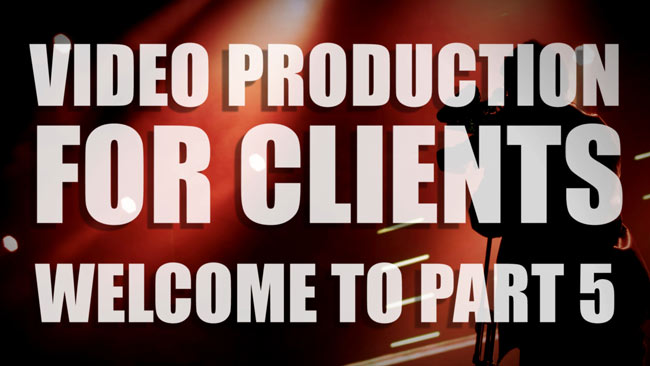 VIDEOS-FOR-CLIENTS-PART-5_650_W